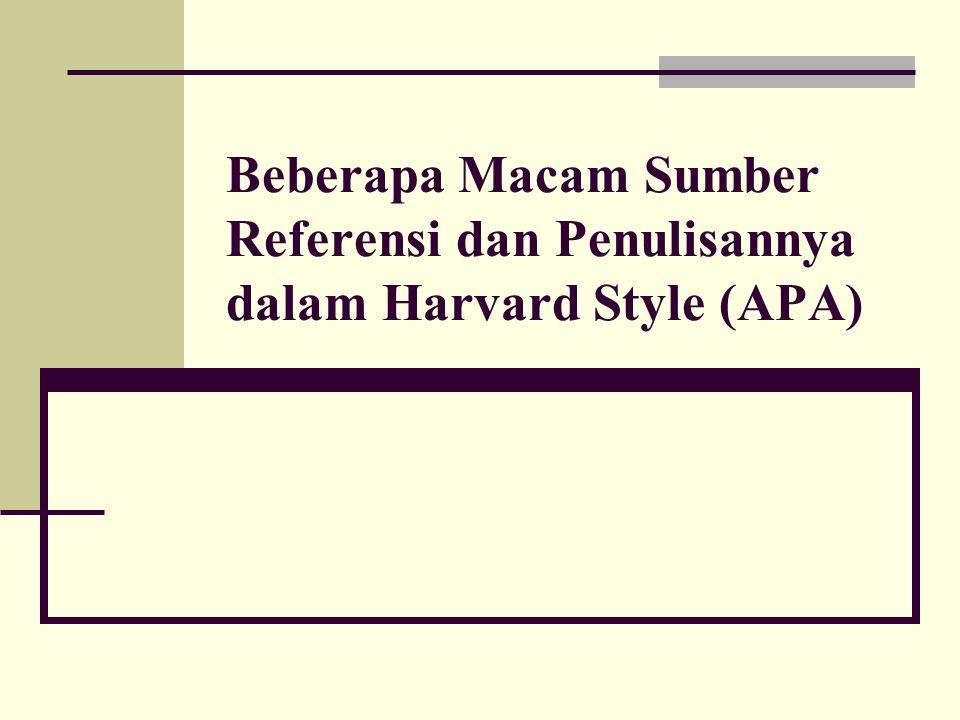 Beberapa Macam Sumber Referensi dan Penulisannya dalam Harvard Style (APA)