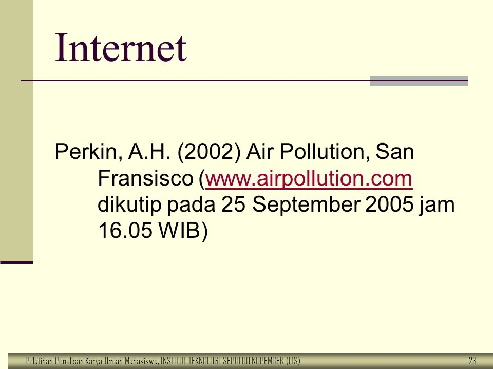 Internet Perkin, A.H. (2002) Air Pollution, San Fransisco (www.airpollution.com dikutip pada 25 September 2005 jam 16.05 WIB)