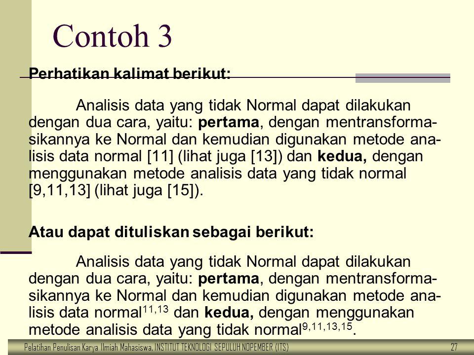 Contoh 3 Perhatikan kalimat berikut: