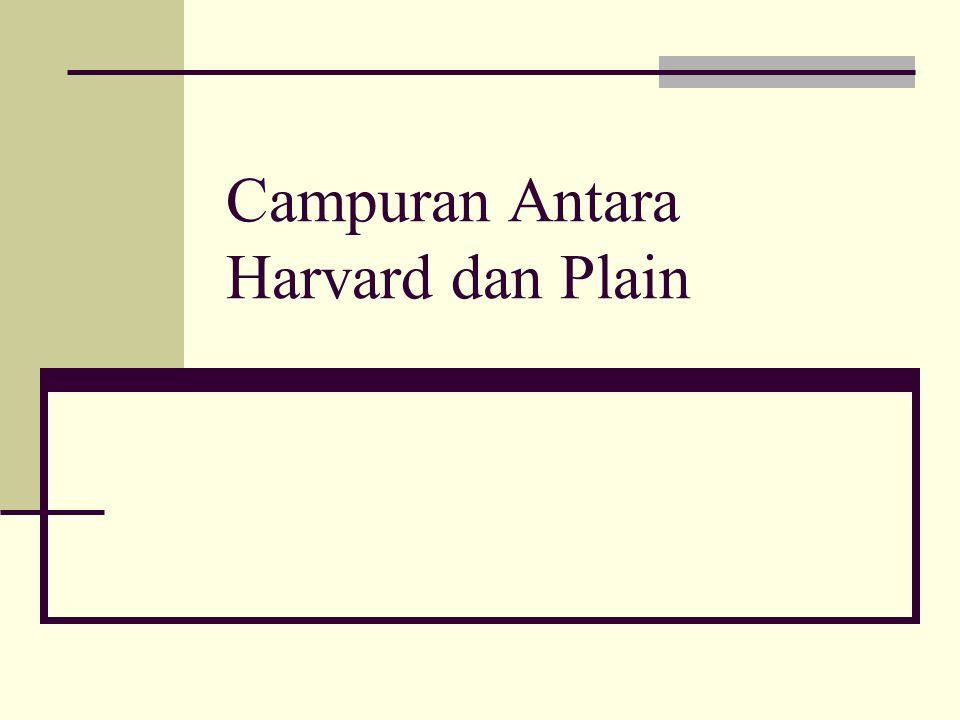 Campuran Antara Harvard dan Plain