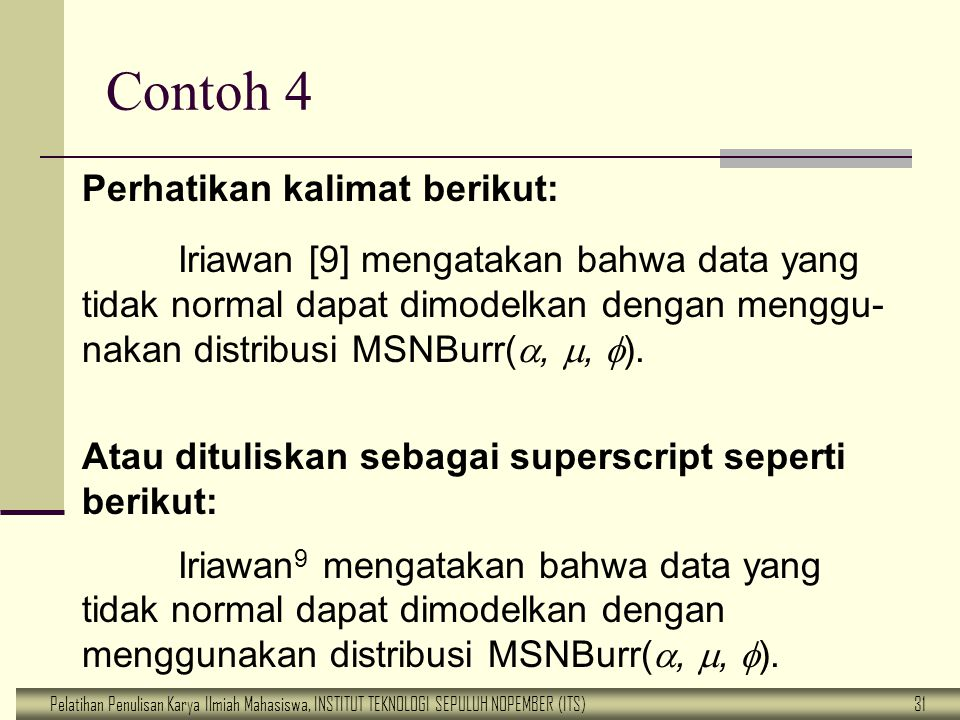 Contoh 4 Perhatikan kalimat berikut: