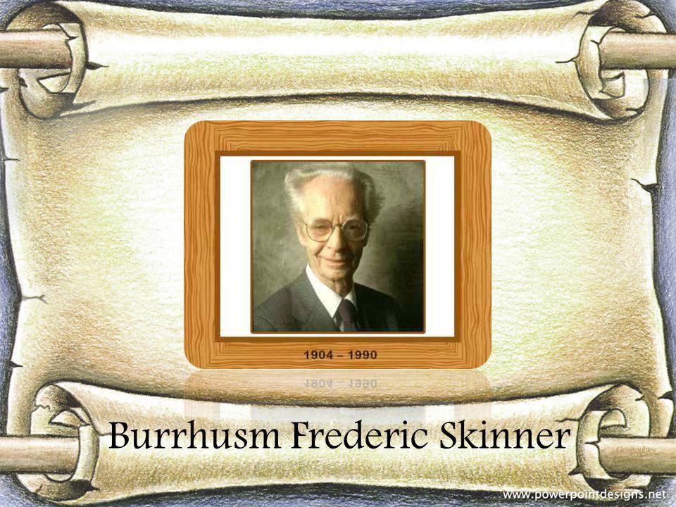 Burrhusm Frederic Skinner