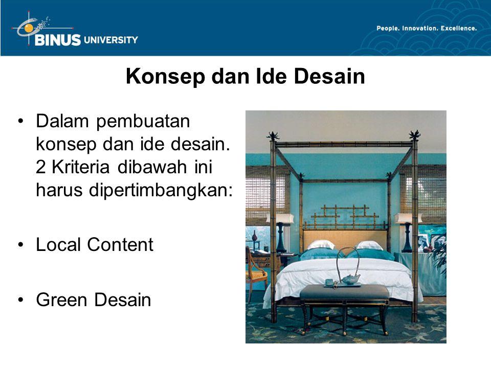Konsep dan Ide Desain Dalam pembuatan konsep dan ide desain. 2 Kriteria dibawah ini harus dipertimbangkan: