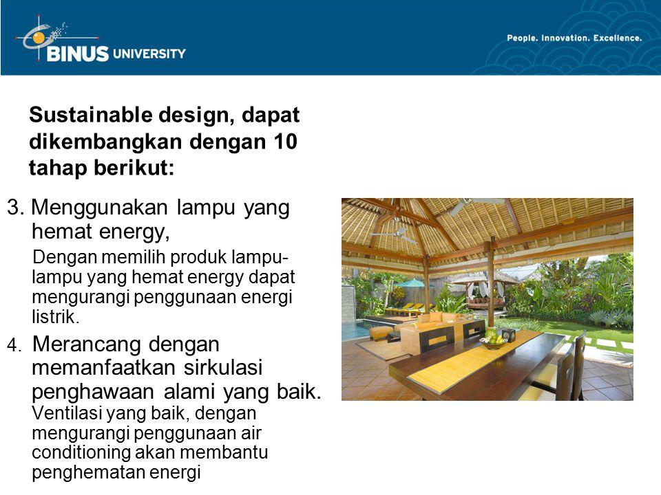 Sustainable design, dapat dikembangkan dengan 10 tahap berikut:
