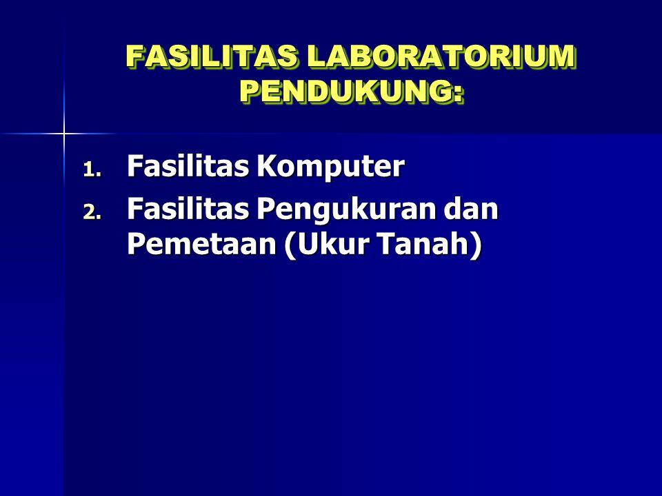 FASILITAS LABORATORIUM PENDUKUNG: