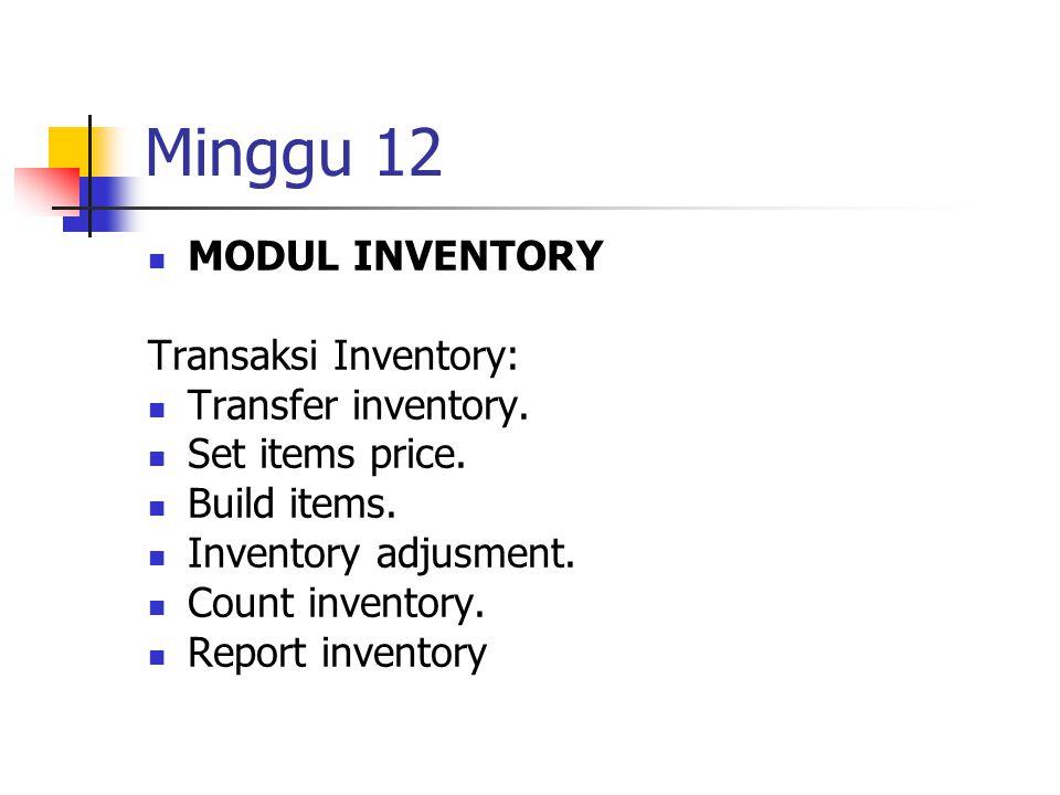 Minggu 12 MODUL INVENTORY Transaksi Inventory: Transfer inventory.