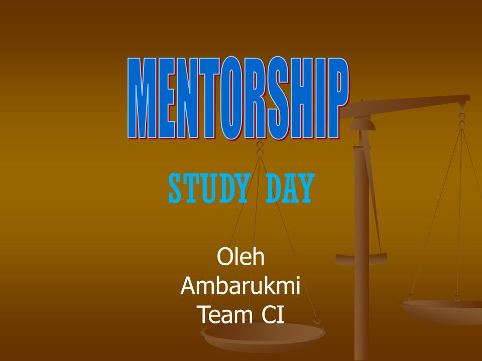MENTORSHIP STUDY DAY Oleh Ambarukmi Team CI