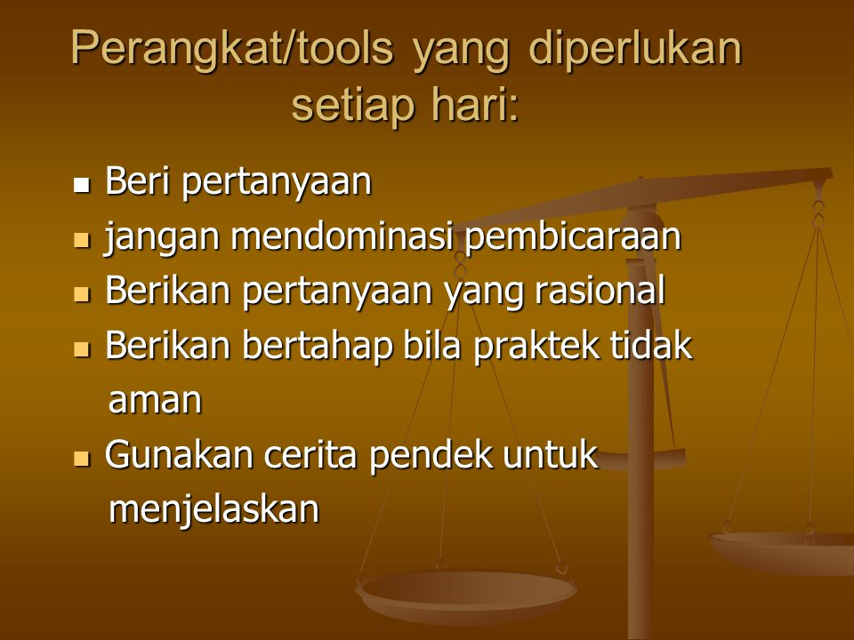 Perangkat/tools yang diperlukan setiap hari: