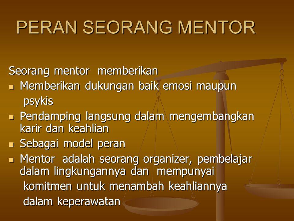 PERAN SEORANG MENTOR Seorang mentor memberikan