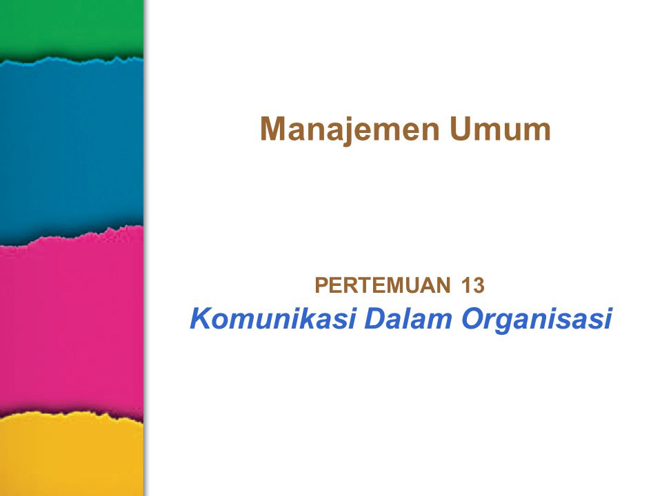 PERTEMUAN 13 Komunikasi Dalam Organisasi