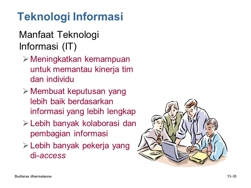 Teknologi Informasi Manfaat Teknologi Informasi (IT)