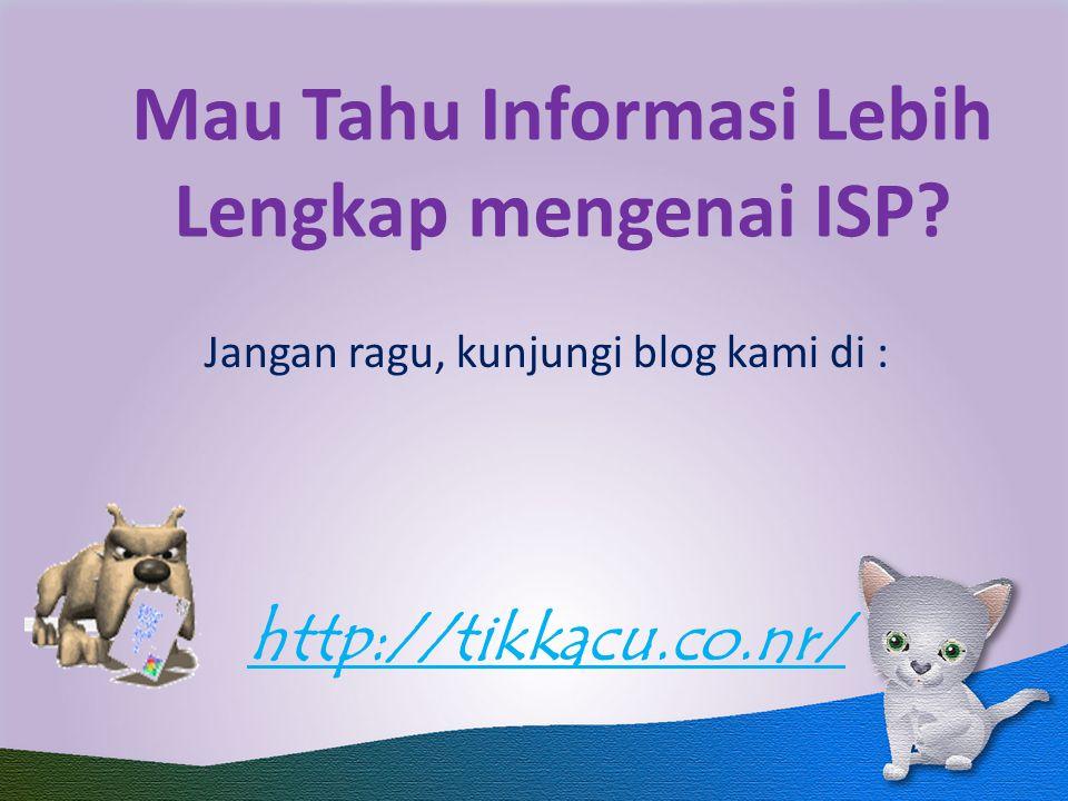 Mau Tahu Informasi Lebih Lengkap mengenai ISP