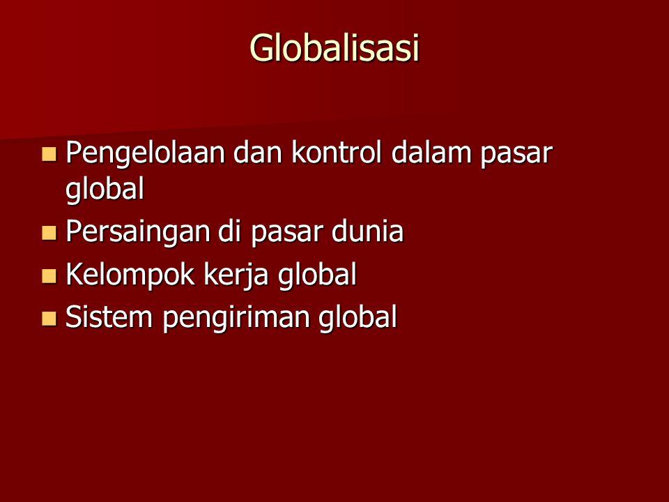 Globalisasi Pengelolaan dan kontrol dalam pasar global
