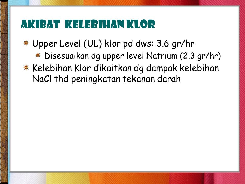AKIBAT KELEBIHAN klor Upper Level (UL) klor pd dws: 3.6 gr/hr