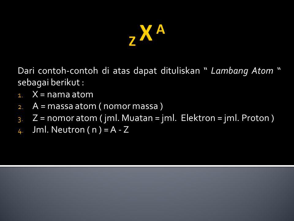 A = massa atom ( nomor massa )
