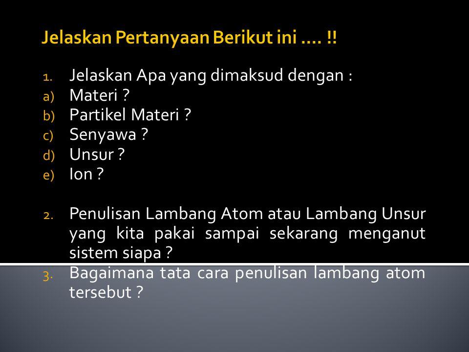 Jelaskan Pertanyaan Berikut ini .... !!