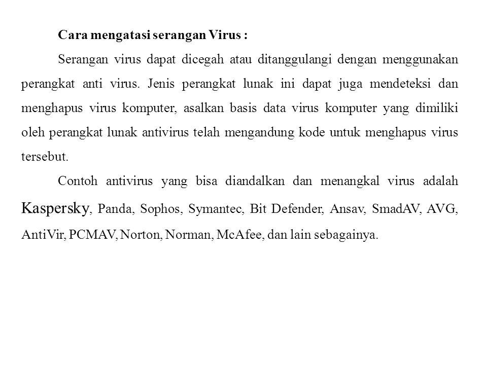 Cara mengatasi serangan Virus :