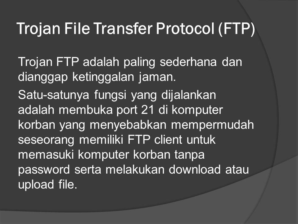 Trojan File Transfer Protocol (FTP)