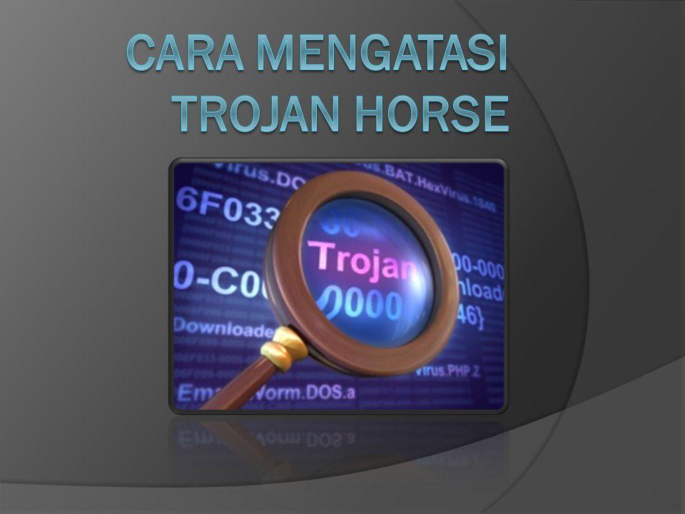 Cara mengatasi trojan horse