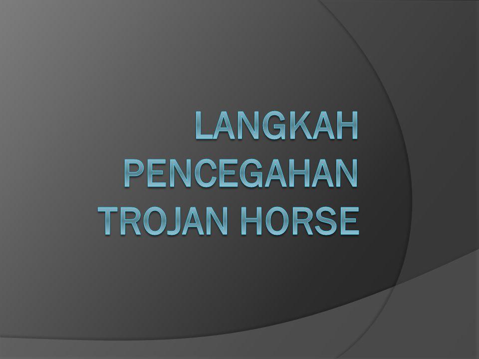 Langkah Pencegahan trojan horse