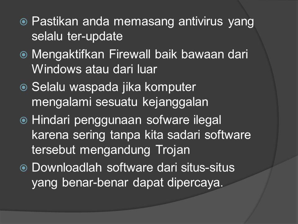 Pastikan anda memasang antivirus yang selalu ter-update