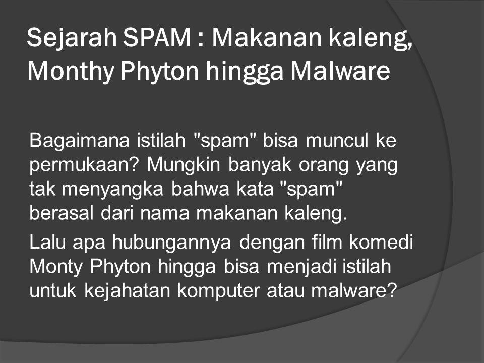 Sejarah SPAM : Makanan kaleng, Monthy Phyton hingga Malware