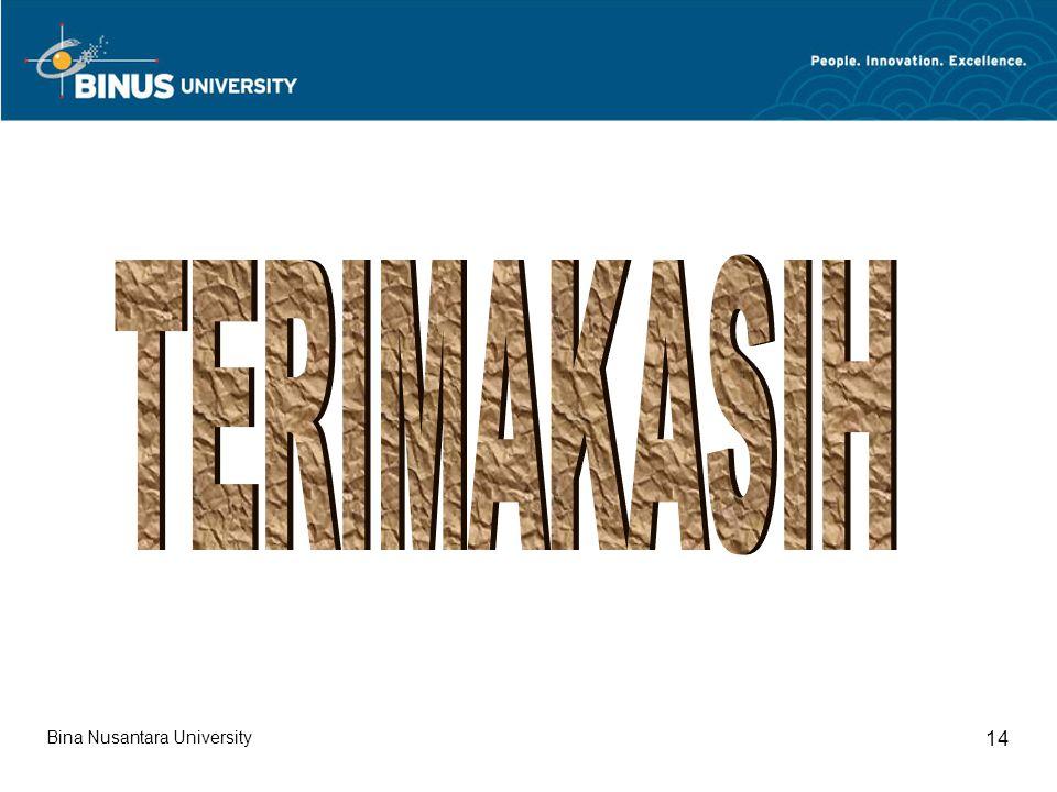 TERIMAKASIH Bina Nusantara University 14