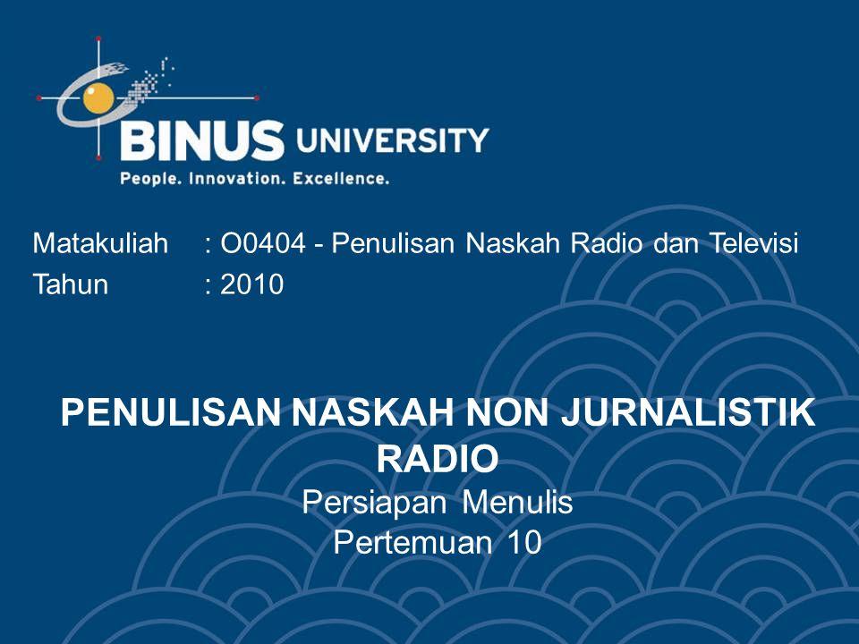 PENULISAN NASKAH NON JURNALISTIK RADIO Persiapan Menulis Pertemuan 10