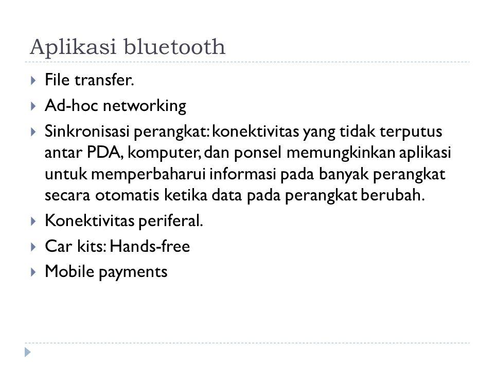 Aplikasi bluetooth File transfer. Ad-hoc networking