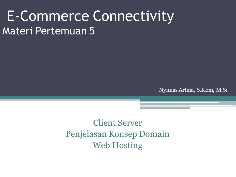 E-Commerce Connectivity Materi Pertemuan 5