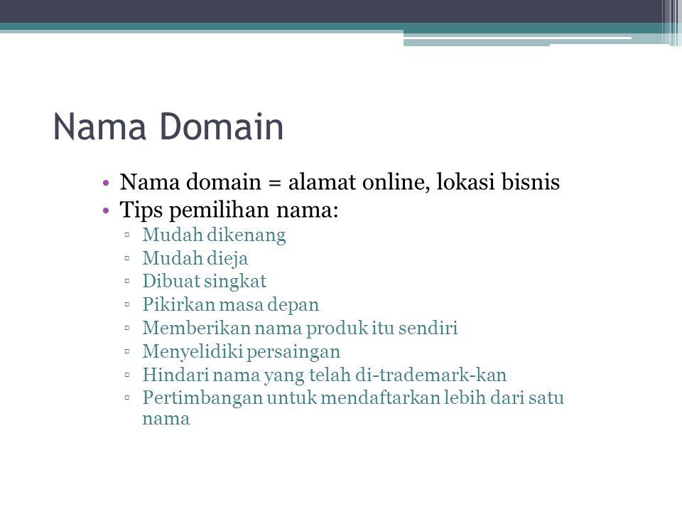 Nama Domain Nama domain = alamat online, lokasi bisnis