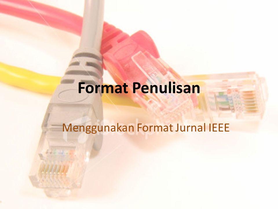 Menggunakan Format Jurnal IEEE