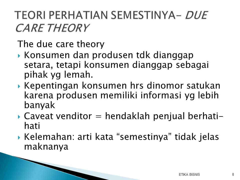 TEORI PERHATIAN SEMESTINYA- DUE CARE THEORY