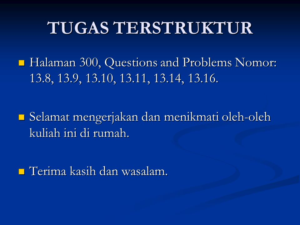 TUGAS TERSTRUKTUR Halaman 300, Questions and Problems Nomor: 13.8, 13.9, 13.10, 13.11, 13.14, 13.16.