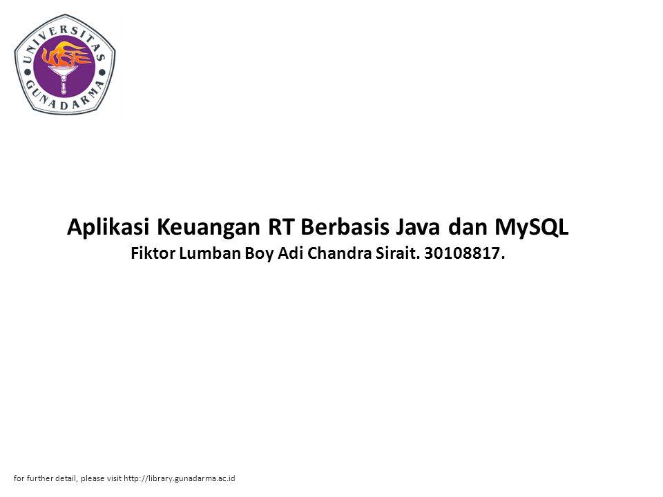 Aplikasi Keuangan RT Berbasis Java dan MySQL Fiktor Lumban Boy Adi Chandra Sirait. 30108817.