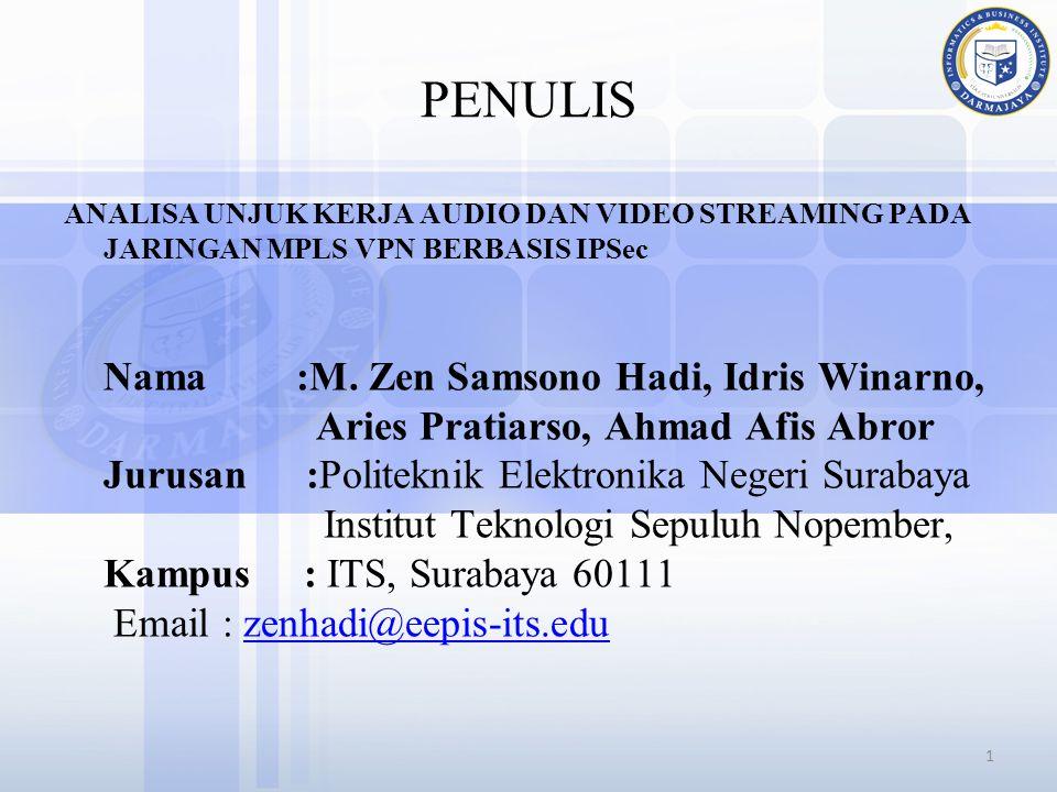 PENULIS ANALISA UNJUK KERJA AUDIO DAN VIDEO STREAMING PADA JARINGAN MPLS VPN BERBASIS IPSec.
