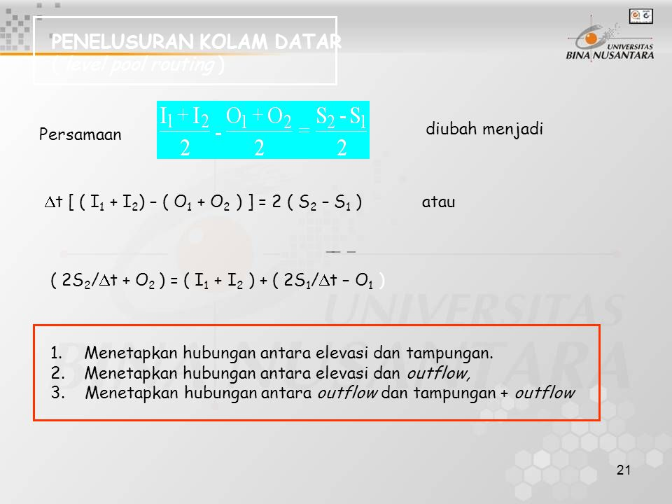 PENELUSURAN KOLAM DATAR ( level pool routing )