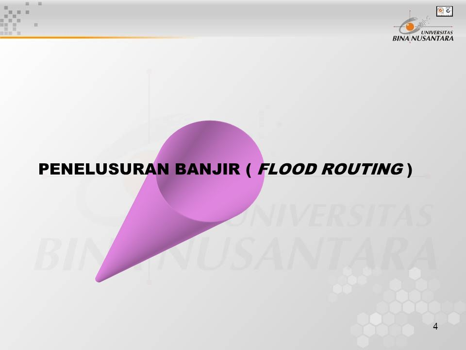 PENELUSURAN BANJIR ( FLOOD ROUTING )
