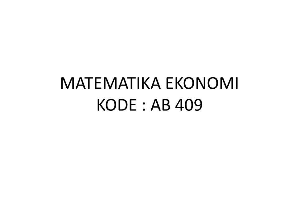 MATEMATIKA EKONOMI KODE : AB 409