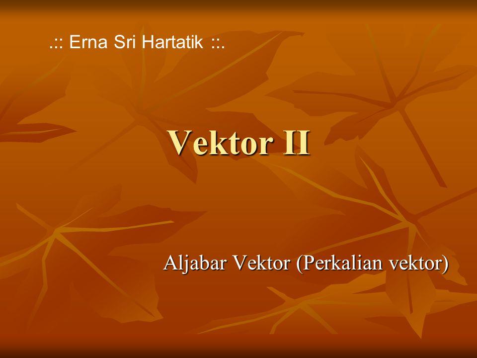 Aljabar Vektor (Perkalian vektor)