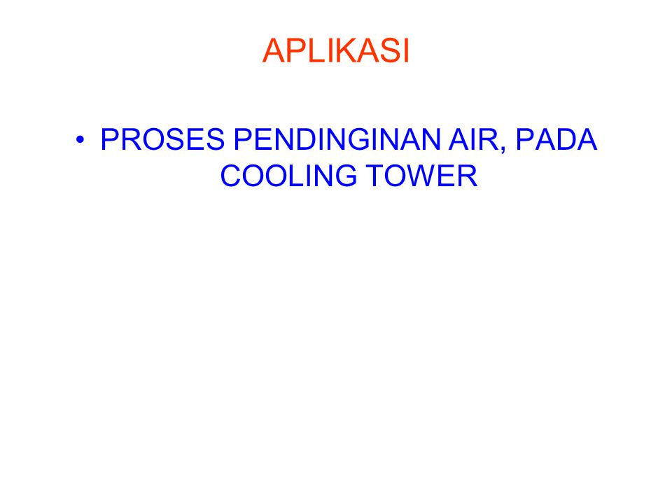 PROSES PENDINGINAN AIR, PADA COOLING TOWER