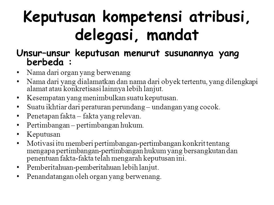 Keputusan kompetensi atribusi, delegasi, mandat