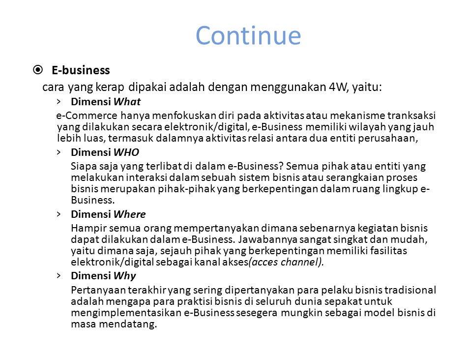 Continue E-business. cara yang kerap dipakai adalah dengan menggunakan 4W, yaitu: Dimensi What.