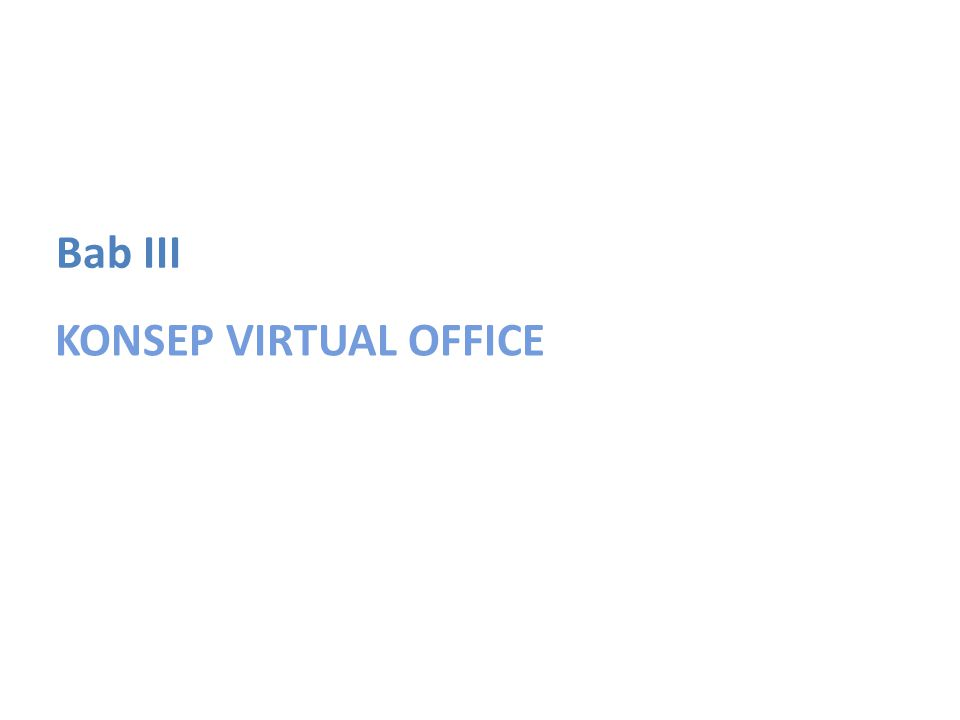 Bab III KONSEP VIRTUAL OFFICE