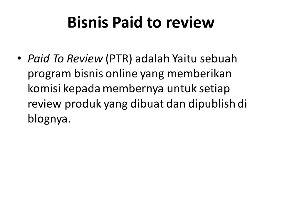Bisnis Paid to review