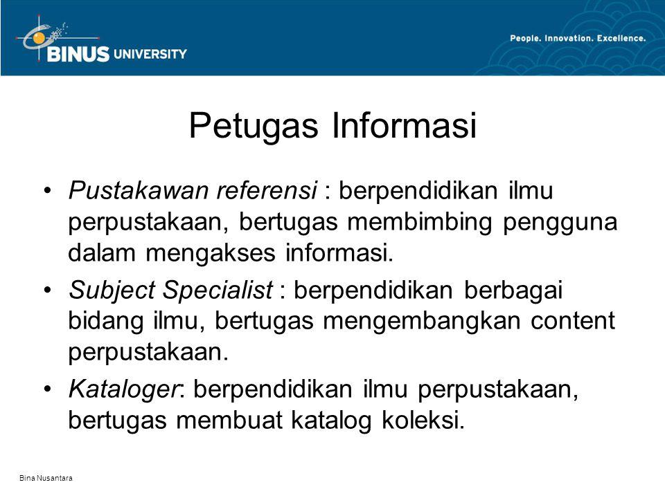 Petugas Informasi Pustakawan referensi : berpendidikan ilmu perpustakaan, bertugas membimbing pengguna dalam mengakses informasi.