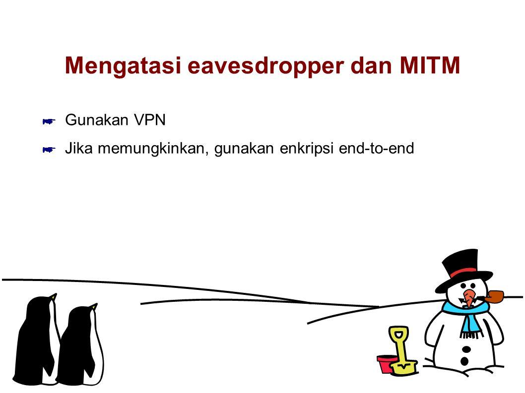 Mengatasi eavesdropper dan MITM