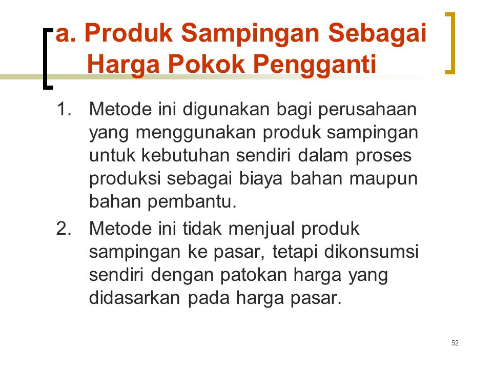 a. Produk Sampingan Sebagai Harga Pokok Pengganti