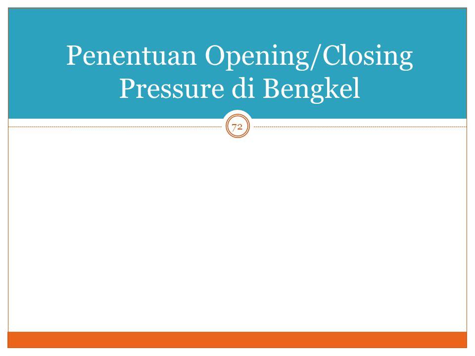 Penentuan Opening/Closing Pressure di Bengkel