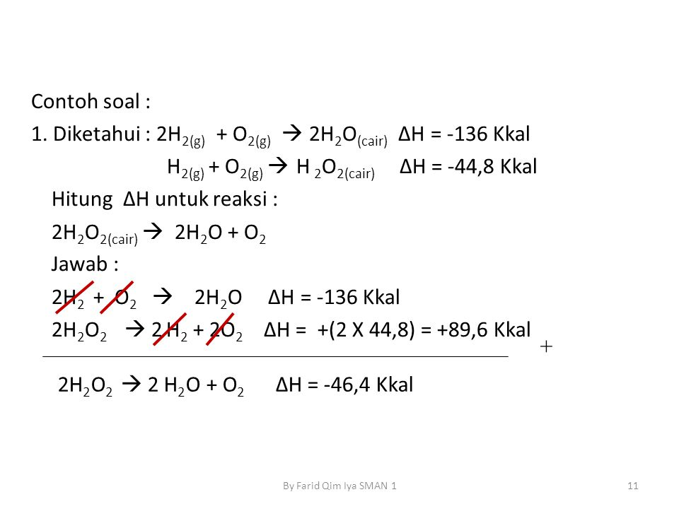 1. Diketahui : 2H2(g) + O2(g)  2H2O(cair) ΔH = -136 Kkal